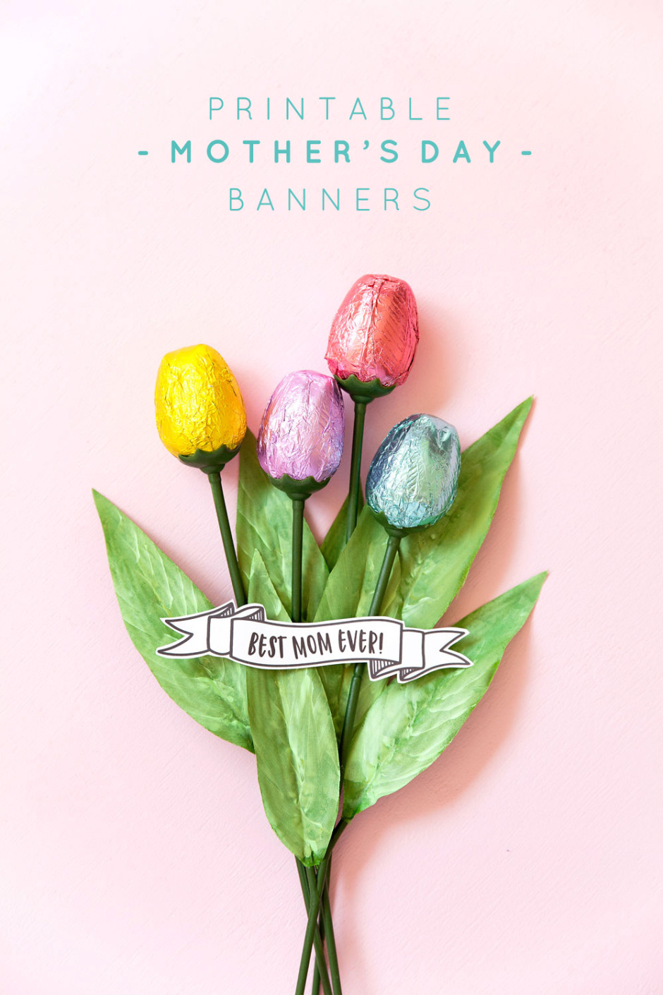Chocolate-flowers-and-free-printable-banners-for-the-best-last-min-mothers-day-gift
